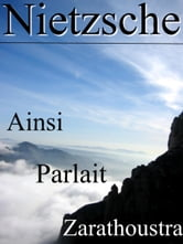 Ainsi Parlait Zarathoustra ebook by Friedrich Wilhelm Nietzsche