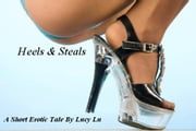 Lucy Lu: Heels & Steals #2 ebook by Lucy Lu