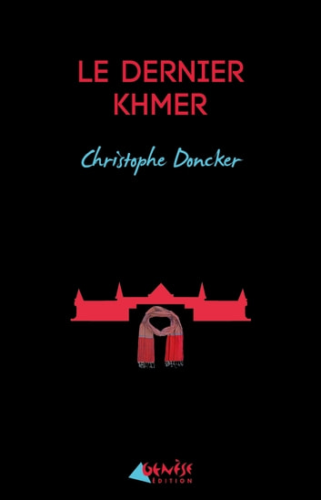 Le dernier Khmer ebook by Christophe Doncker