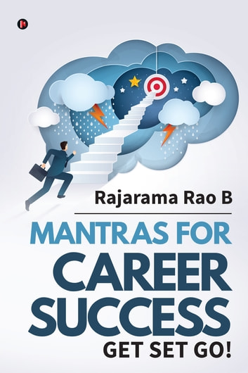 Mantras for Career Success - Get Set Go! ebook by Rajarama Rao Bannengala