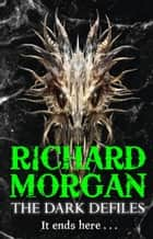 The Dark Defiles ebook by Richard Morgan