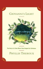 Giovanni's Light - The Story of a Town Where Time Stopped for Christmas ebook by Phyllis Theroux