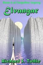 Elvangar (Forgotten Legacy #6) ebook by Richard S. Tuttle