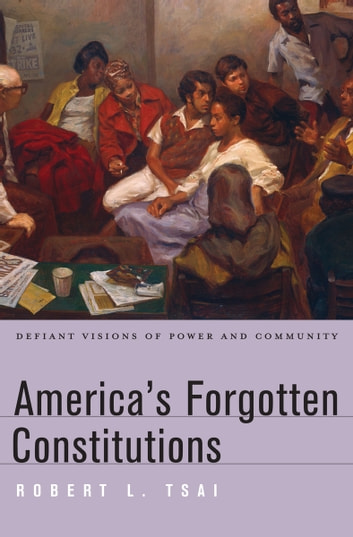 America's Forgotten Constitutions ebook by Robert L. Tsai
