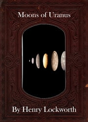 Moons of Uranus ebook by Henry Lockworth,Eliza Chairwood,Bradley Smith