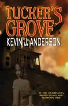 Tucker's Grove ebook by Kevin J. Anderson