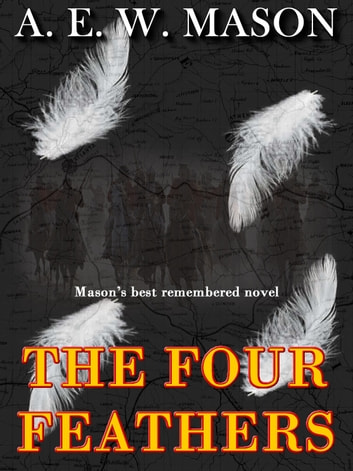 The Four Feathers ebook by A. E. W. Mason