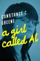 A Girl Called Al ebook by Constance C. Greene