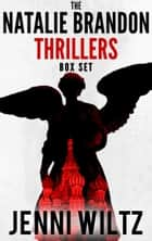 The Natalie Brandon Thrillers: Books 1-3 ebook by Jenni Wiltz
