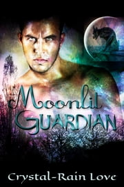 Moonlit Guardian ebook by Crystal-Rain Love
