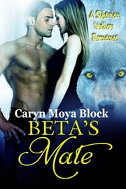 Beta's Mate ebook by Caryn Moya Block
