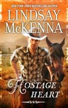 Hostage Heart ebook by Lindsay McKenna