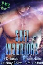 Syfi Warriors ebook by Rose Nickol, A.M. Halford, Bethany Shaw,...