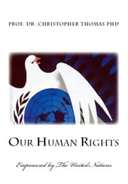 Our Human Rights ebook by Prof. Dr. Christopher Thomas