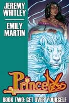 Princeless Book 2: Get Over Yourself Deluxe Hardcover #HC ebook by Jeremy Whitley, Emily Martin, Brett Gruning,...