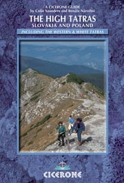 The High Tatras - Slovakia and Poland - Including the Western Tatras and White Tatras ebook by Renáta Nározná,Colin Saunders