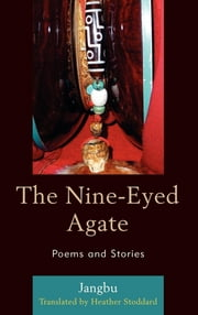 The Nine-Eyed Agate - Poems and Stories ebook by Heather Stoddard,Jangbu