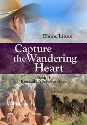 Capture the Wandering Heart ebook by Elaine Littau