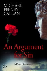 An Argument For Sin - A Poetry Excursion ebook by Michael Feeney Callan