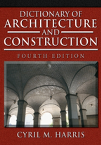 Dictionary of Architecture and Construction ebook by Cyril M. Harris