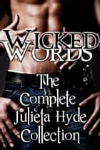 Wicked Words ebook by Julieta Hyde