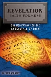 Revelation Faith Formers ebook by Edwin Walhout