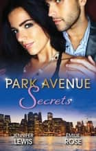Park Avenue Secrets - 2 Book Box Set, Volume 2 電子書 by Emilie Rose, Jennifer Lewis