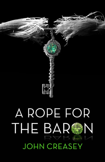 A Rope For The Baron: (Writing as Anthony Morton) ebook by John Creasey