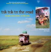 Tuk-Tuk to the Road ebook by Antonia Bolingbroke-Kent,Jo Huxster