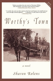Worthy's Town - A Novel ebook by Sharon Rolens