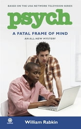 Psych: A Fatal Frame of Mind ebook by William Rabkin