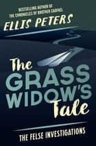 The Grass Widow's Tale ebook by Ellis Peters