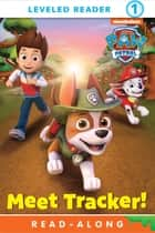 Meet Tracker! (PAW Patrol) e-bog by Nickelodeon Publishing