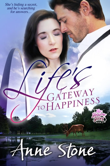 Life's Gateway to Happiness - The Show Me Series, #2 ebook by Anne Stone