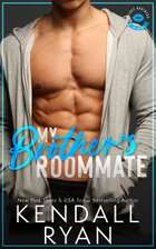 My Brother's Roommate ebook by Kendall Ryan