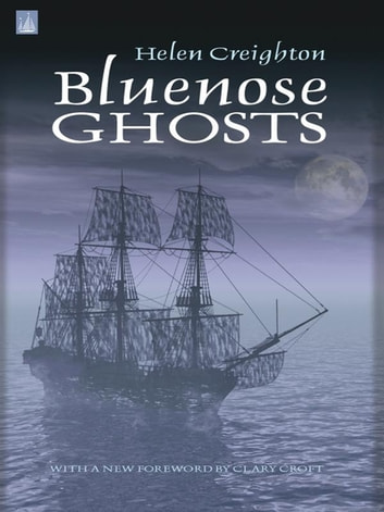 Bluenose Ghosts eBook by Helen Creighton,Clary Croft