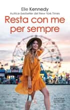 Resta con me per sempre ebook by Elle Kennedy