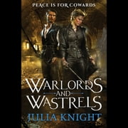 Warlords and Wastrels audiobook by Julia Knight
