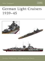 German Light Cruisers 1939–45 ebook by Gordon Williamson, Mr Ian Palmer