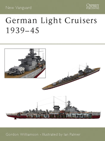 German Light Cruisers 1939–45 eBook by Gordon Williamson
