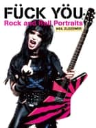 Fuck You - Rock and Roll Portraits ebook by Neil Zlozower