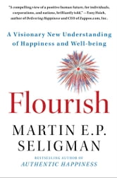 Flourish - A Visionary New Understanding of Happiness and Well-being ebook by Martin E. P. Seligman