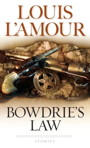 Bowdrie's Law ebook by Louis L'Amour