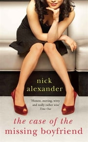 The Case of the Missing Boyfriend ebook by Nick Alexander