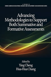 Advancing Methodologies to Support Both Summative and Formative Assessments ebook by Cheng, Ying