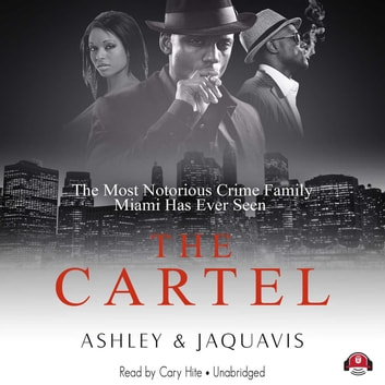 The Cartel audiobook by Ashley & JaQuavis,Buck 50 Productions
