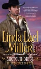Shotgun Bride ebook by Linda Lael Miller