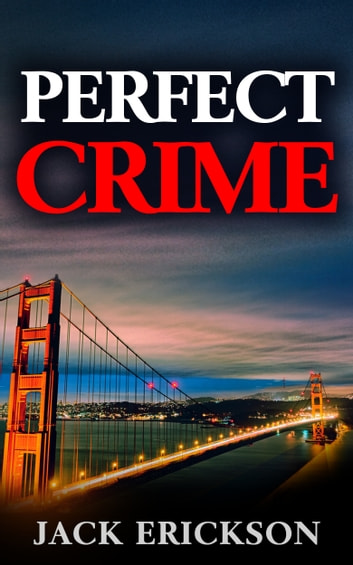Perfect Crime ebook by Jack Erickson