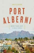 Port Alberni ebook by Jan Peterson