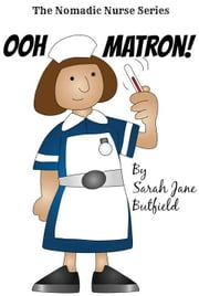 Ooh Matron! ebook by Sarah Jane Butfield